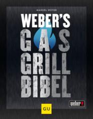 Weber\'s Gasgrillbibel
