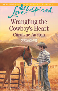 Wrangling The Cowboy\'s Heart
