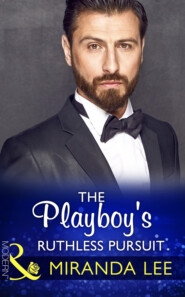 The Playboy\'s Ruthless Pursuit