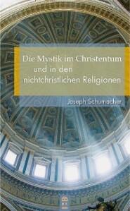 Die Mystik im Christentum und in den nichtchristlichen Religionen