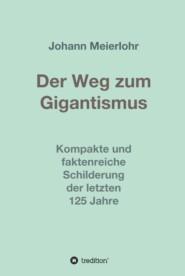 Der Weg zum Gigantismus