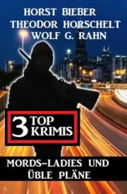 Mords-Ladies und üble Pläne: 3 Top Krimis