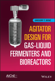 Agitator Design for Gas-Liquid Fermenters and Bioreactors
