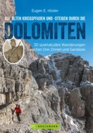 Auf alten Kriegspfaden und -steigen durch die Dolomiten