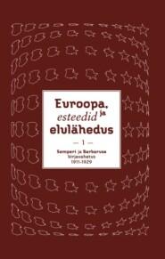 Euroopa, esteedid ja elulähedus. Semperi ja Barbaruse kirjavahetus 1911–1940. I köide