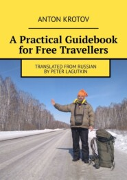 APractical Guidebook for Free Travellers. Translated from Russian byPeter Lagutkin