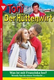Toni der Hüttenwirt 283 – Heimatroman