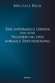 Das informelle Lernen und seine Validierung und formale Zertifizierung