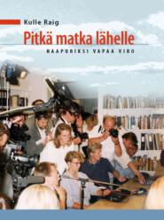 """Pitkä matka lähelle. Naapuriksi vapaa Viro"""" (2011)"""