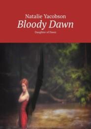 BloodyDawn. Daughter of Dawn