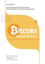 Bitcoin, Blockchain & Co. — Die Wahrheit und nichts als die Wahrheit (überarbeitete Ausgabe 2021\/22)
