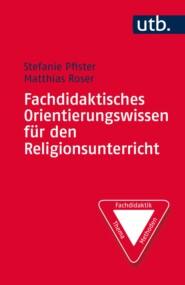 Fachdidaktisches Orientierungswissen für den Religionsunterricht