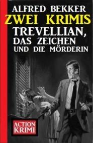 Trevellian, das Zeichen und die Mörderin: Zwei Krimis