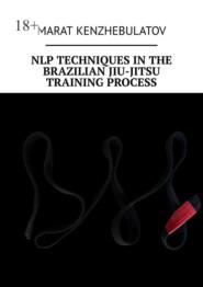 NLP techniques inthe Brazilian Jiu-Jitsu training process. Study Guide