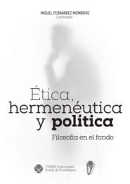 Ética, hermenéutica y política