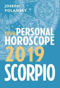 Scorpio 2019: Your Personal Horoscope