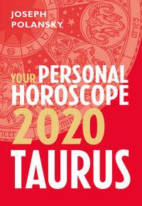 Taurus 2020: Your Personal Horoscope