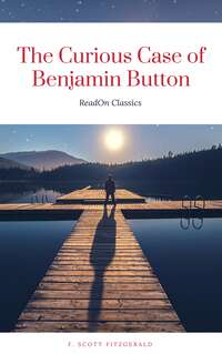 The Curious Case of Benjamin Button (ReadOn Classics)
