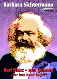 Karl Marx - neu gelesen