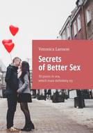 Secrets of Better Sex. 30 poses in sex, which must definitely try