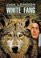 White Fang \/ Белый Клык. Книга для чтения на английском языке