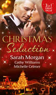 Christmas Seduction: The Twelve Nights of Christmas \/ His Christmas Acquisition \/ Caroselli\'s Christmas Baby