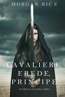 Cavaliere, Erede, Principe