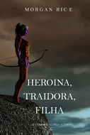 Heroína, Traidora, Filha