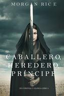 Caballero, Heredero, Príncipe