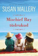 Mischief Bay tüdrukud. Mischief Bay, 1. raamat