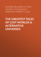 The Greatest Tales of Lost Worlds & Alternative Universes