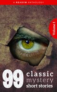 99 Classic Mystery Short Stories Vol.1 :