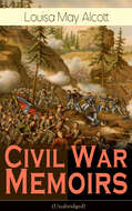 Civil War Memoirs of Louisa May Alcott (Unabridged)