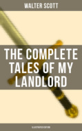 THE COMPLETE TALES OF MY LANDLORD (Illustrated Edition)