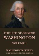 The Life Of George Washington, Vol. 1