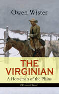 THE VIRGINIAN - A Horseman of the Plains (Western Classic)
