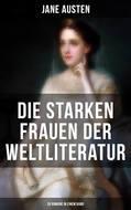 Die starken Frauen der Weltliteratur - 26 Romane in einem Band