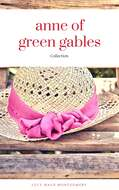 Anne of Green Gables Collection: Anne of Green Gables, Anne of the Island, and More Anne Shirley Books (ReadOn Classics)