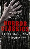 HORROR CLASSICS - Boxed Set: 30+ Occult & Supernatural Novels and Stories