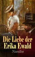 Die Liebe der Erika Ewald. Novellen