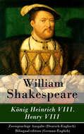 König Heinrich VIII. \/ Henry VIII - Zweisprachige Ausgabe (Deutsch-Englisch) \/ Bilingual edition (German-English)