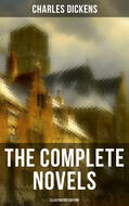 The Complete Novels of Charles Dickens (Illustrated Edition)