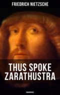 THUS SPOKE ZARATHUSTRA (Unabridged)