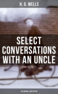SELECT CONVERSATIONS WITH AN UNCLE (The Original 1895 edition)