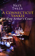 A Connecticut Yankee in King Arthur\'s Court