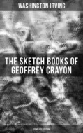 The Sketch Books of Geoffrey Crayon (Complete Edition)