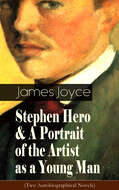 Stephen Hero & A Portrait of the Artist as a Young Man (Two Autobiographical Novels)