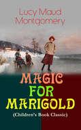 MAGIC FOR MARIGOLD (Children\'s Book Classic)