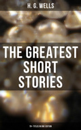 The Greatest Short Stories of H. G. Wells: 70+ Titles in One Edition