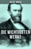 Die wichtigsten Werke von Julius Wolff